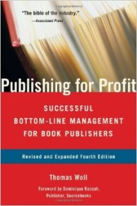 Publishing for Profit, 2010 edition by Thomas Woll
