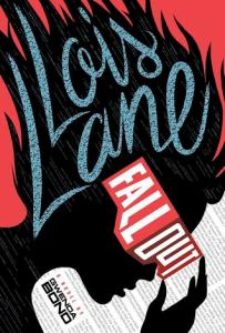 Cover of LOIS LANE: FALLOUT by Gwenda Bond published by Switch Press May 2015