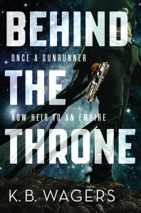 Behind the Throne by KB Wagers Orbit Books US edition Girls in Capes Book Club